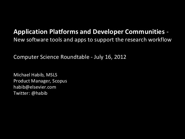 Application Platforms and Developer Communities -  New software tools and apps to support the research workflow