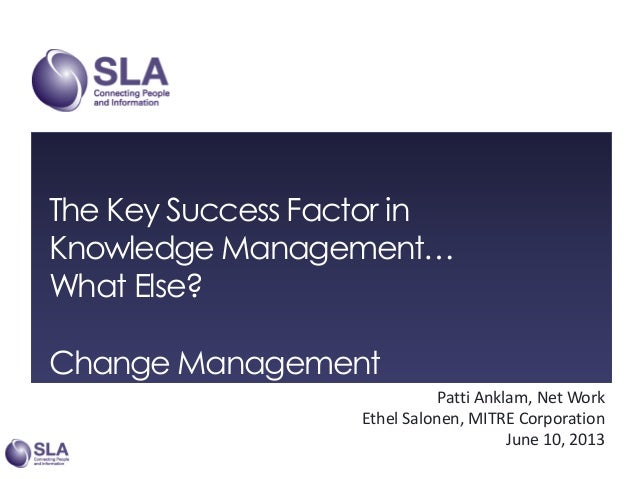 The Key Success Factor in Knowledge Management... What Else? Change Management