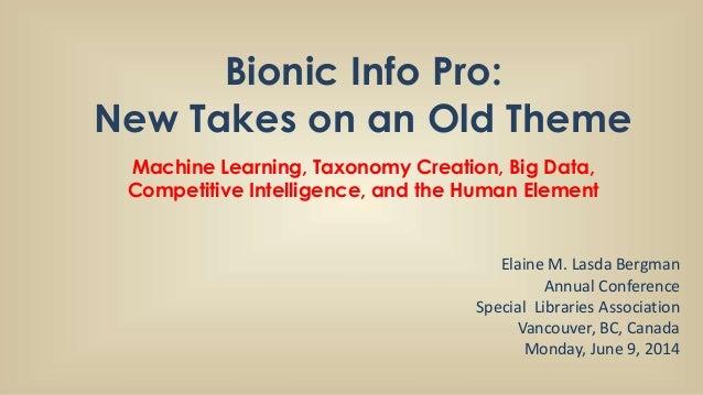 Bionic Info Pro - Taxonomies and Machine Learning SLA 2014