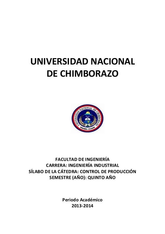 UNIVERSIDAD NACIONAL DE CHIMBORAZO FACULTAD DE INGENIERÍA CARRERA: INGENIERÍA INDUSTRIAL SÍLABO DE LA CÁTEDRA: CONTROL DE ...