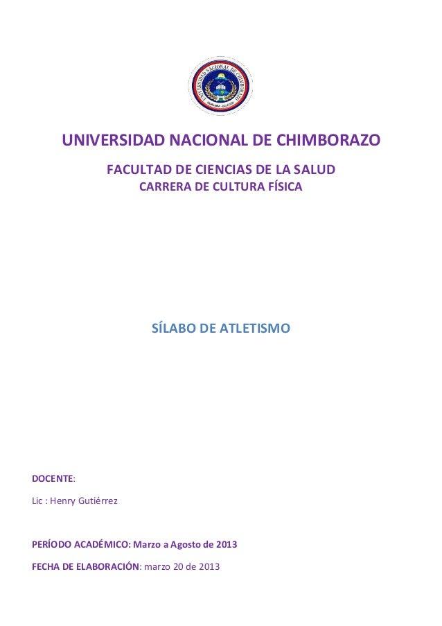 UNIVERSIDAD NACIONAL DE CHIMBORAZO FACULTAD DE CIENCIAS DE LA SALUD CARRERA DE CULTURA FÍSICA SÍLABO DE ATLETISMO DOCENTE:...