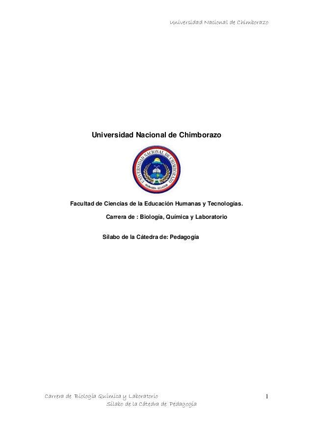 Universidad Nacional de Chimborazo Carrera de Biología Química y Laboratorio Sílabo de la Cátedra de Pedagogía 1 Universid...