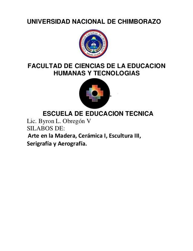 UNIVERSIDAD NACIONAL DE CHIMBORAZOFACULTAD DE CIENCIAS DE LA EDUCACIONHUMANAS Y TECNOLOGIASESCUELA DE EDUCACION TECNICALic...