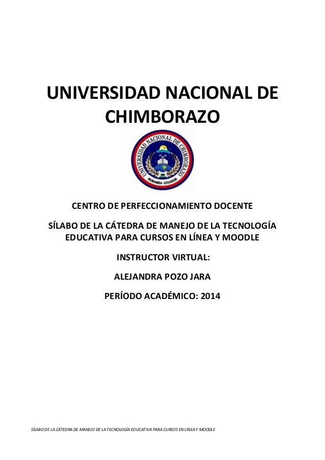 UNIVERSIDAD NACIONAL DE CHIMBORAZO  CENTRO DE PERFECCIONAMIENTO DOCENTE SÍLABO DE LA CÁTEDRA DE MANEJO DE LA TECNOLOGÍA ED...