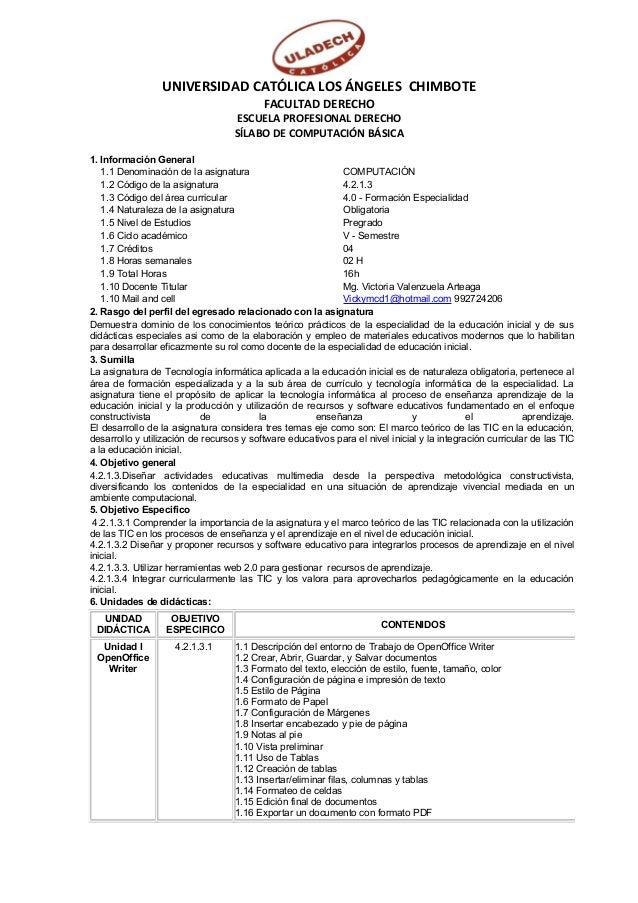UNIVERSIDAD CATÓLICA LOS ÁNGELES CHIMBOTE FACULTAD DERECHO ESCUELA PROFESIONAL DERECHO SÍLABO DE COMPUTACIÓN BÁSICA 1. Inf...