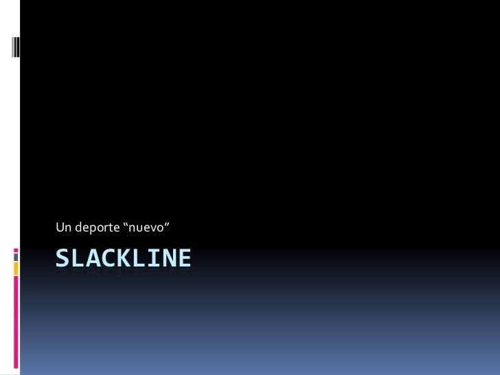 """Un deporte """"nuevo""""SLACKLINE"""