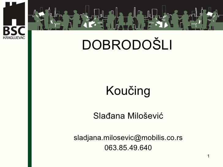 DOBRODO ŠLI Kou čing Slađana Milošević s ladjana.milosevic @mobilis.co.rs 063.85.49.640