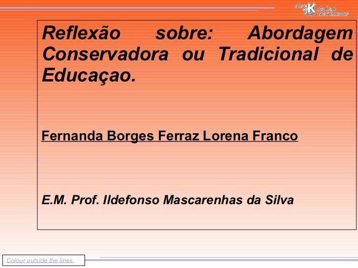 Colour outside the lines                         Reflexão sobre: Abordagem Conservadora ou Tradici...