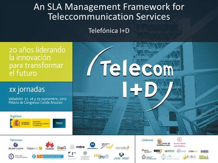 An SLA Management Framework forTeleccommunicationServices<br />Telefónica I+D<br />