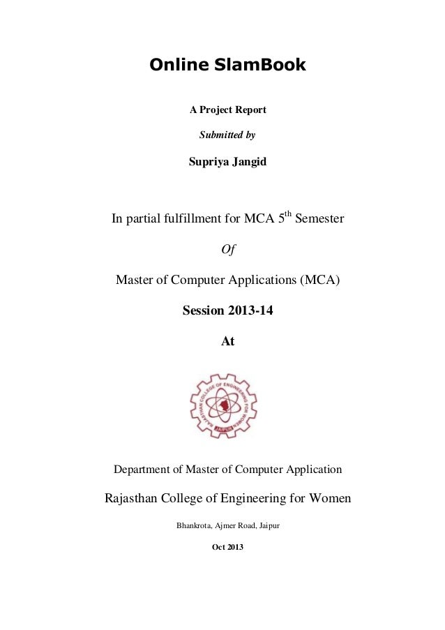 Online SlamBook A Project Report Submitted by  Supriya Jangid  In partial fulfillment for MCA 5th Semester Of Master of Co...