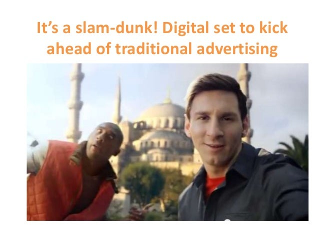 It's a slam-dunk! Digital set to kick ahead of traditional advertising
