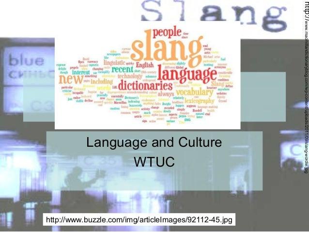 Language and Culture WTUC  http://www.buzzle.com/img/articleImages/92112-45.jpg  http://www.macmillandictionaryblog.com/wp...