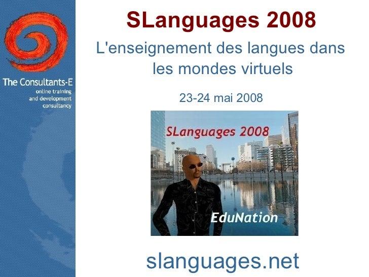 SLanguages 2008 L'enseignement des langues dans  les mondes virtuels 23-24 mai 2008  slanguages.net