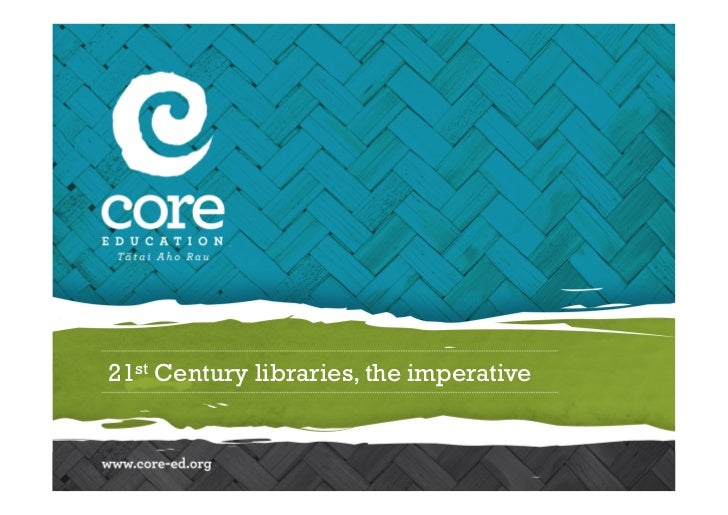 21st Century libraries, the imperative