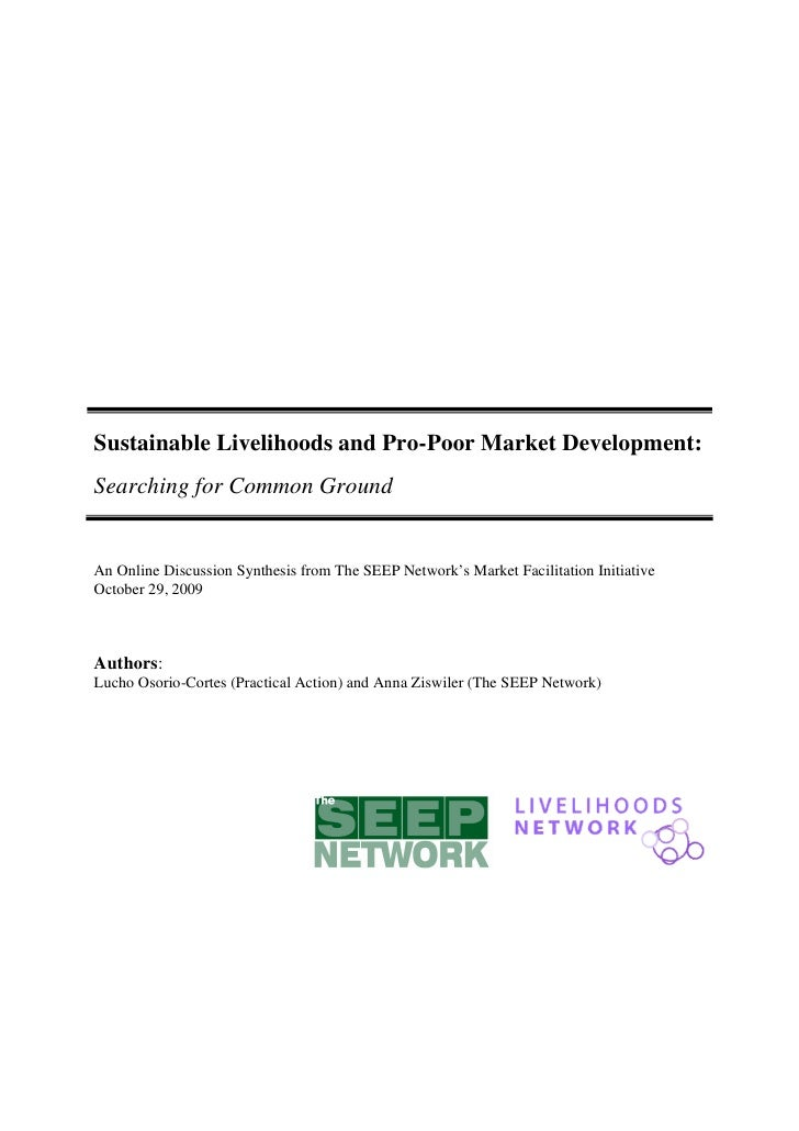 Sustainable Livelihoods and Pro-Poor Market Development: Searching for Common Ground   An Online Discussion Synthesis from...