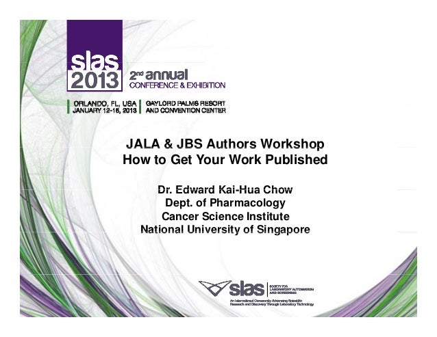 JALA & JBS Authors WorkshopHow to Get Your Work Published     Dr.     Dr Edward Kai Hua Chow                 Kai-Hua      ...