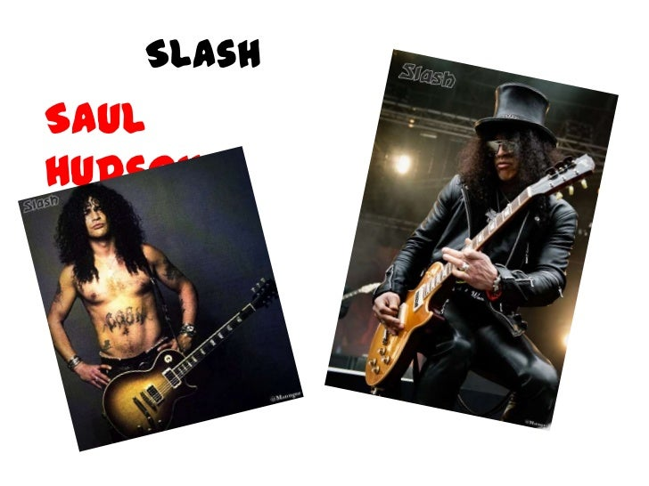 Slash<br />Saul Hudson<br />