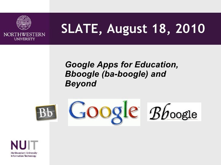 SLATE, August 18, 2010  Google Apps for Education, Bboogle (ba-boogle) and Beyond