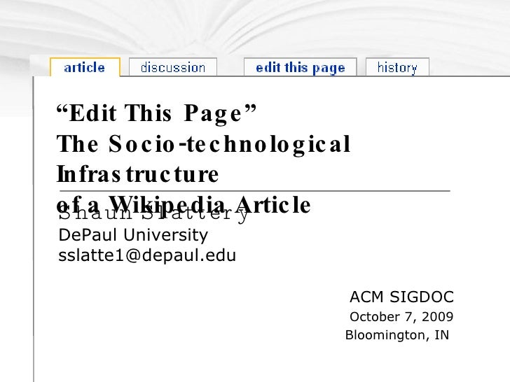 """ Edit This Page"" The Socio-technological Infrastructure  of a Wikipedia Article Shaun Slattery DePaul University [email_a..."