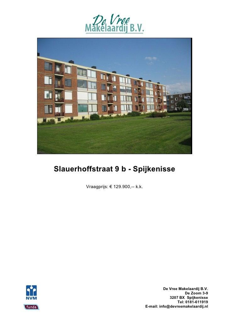 Slauerhoffstraat 9 b - Spijkenisse           Vraagprijs: € 129.900,-- k.k.                                                ...