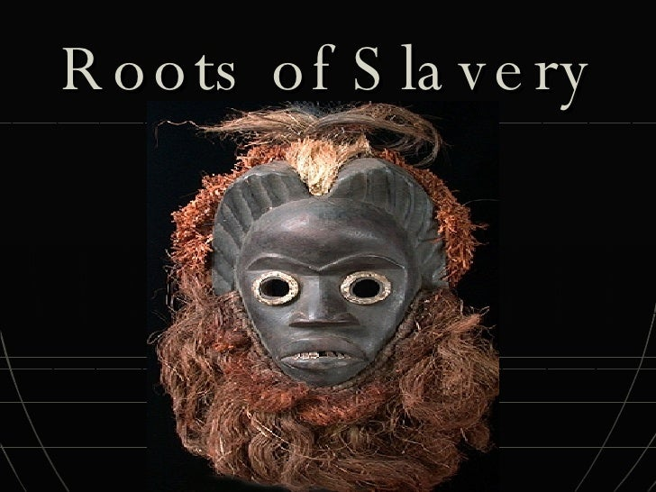 Roots of Slavery