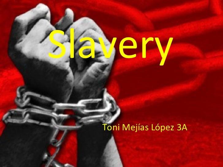 Slavery Toni Mejías López 3A