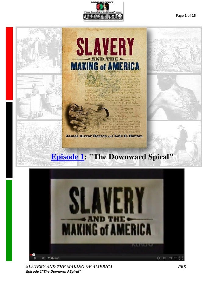 "Page 1 of 15             Episode 1: ""The Downward Spiral""SLAVERY AND THE MAKING OF AMERICA                PBSEpisode 1""The..."