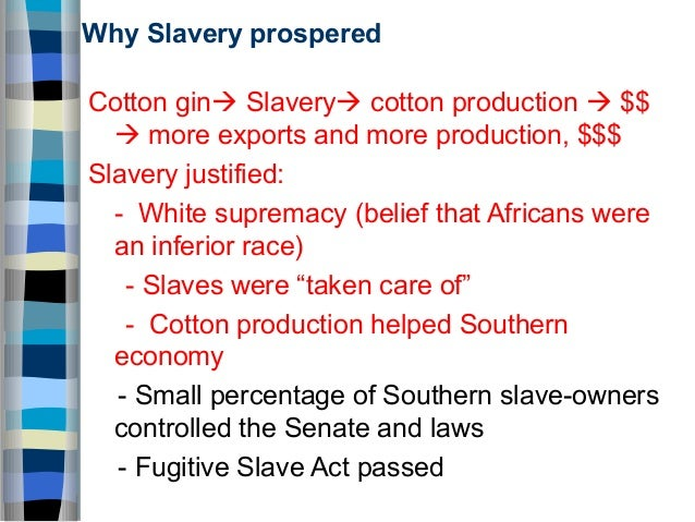 What are the economic benefits of slavery? (slavery is NOT justifiable, just writing a paper)?