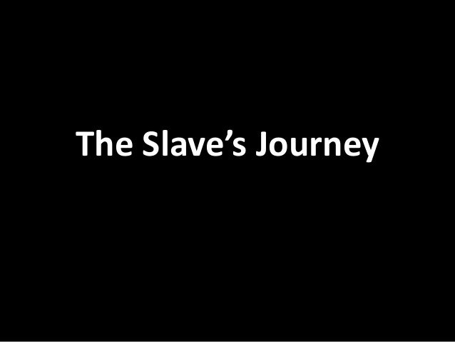 The Slave's Journey