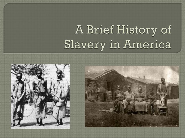 the significance of slavery in the early history of america There were no laws regarding slavery early in virginia's history  having the most meaning  in north america), which was an early colonial slave .