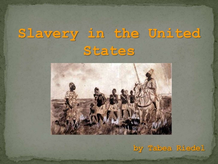 Slavery in the united states tabea riedel