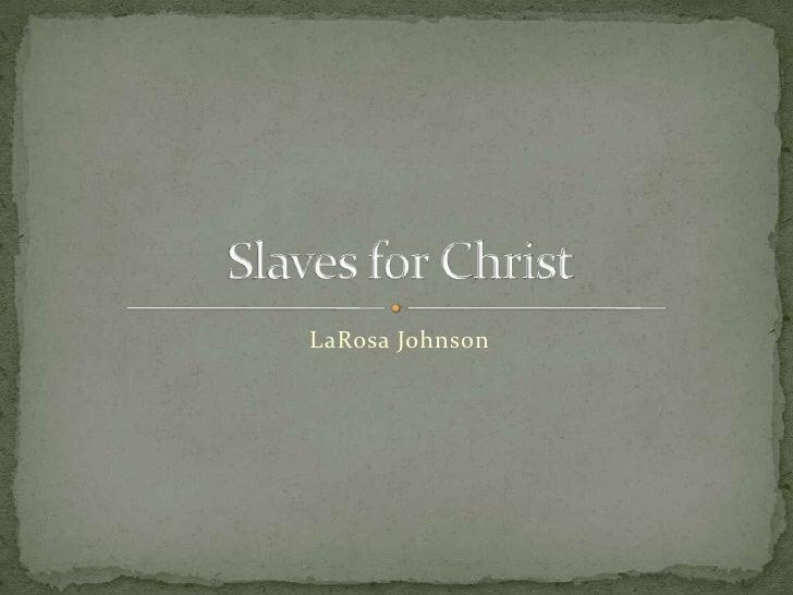 Slaves For Christ