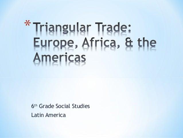 Slave trade  triangular trade