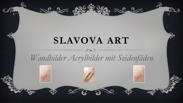 SLAVOVA ARTWandbilder Acrylbilder mit Seidenfäden