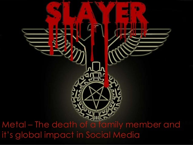 Metal – The death of a family member andit's global impact in Social Media