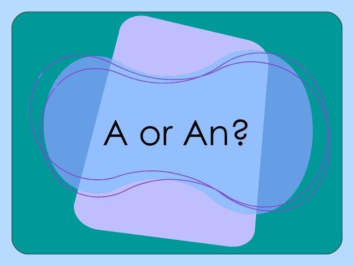 A or An?