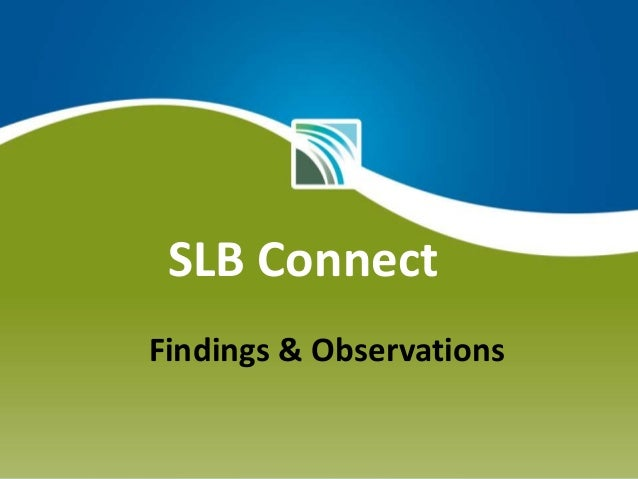 SLB Connect Findings & Observations