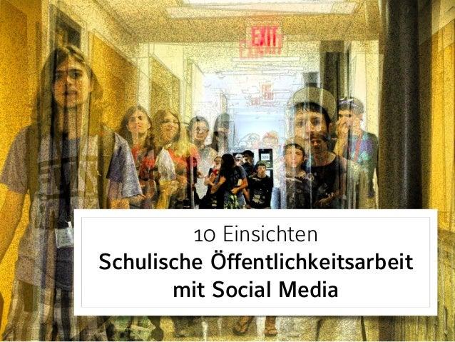 10 Einsichten Schulische Öffentlichkeitsarbeit mit Social Media