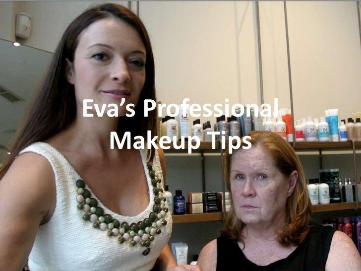 Eva's Professional  Makeup Tips