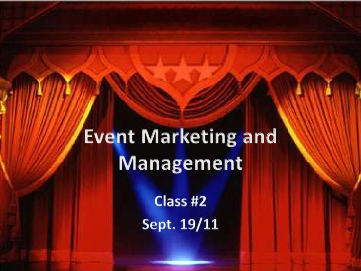 Event Marketing and Management<br />Class #2<br />Sept. 19/11<br />