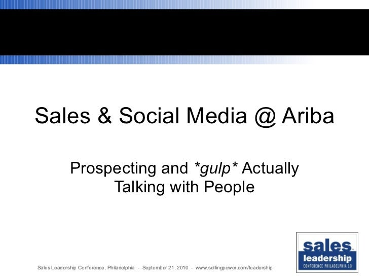 Sales & Social Media @ Ariba Prospecting and  *gulp*  Actually Talking with People