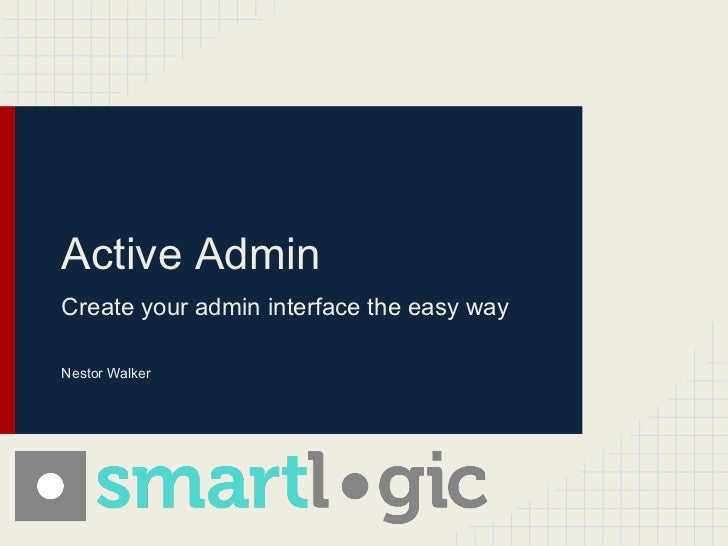 Active AdminCreate your admin interface the easy wayNestor Walker
