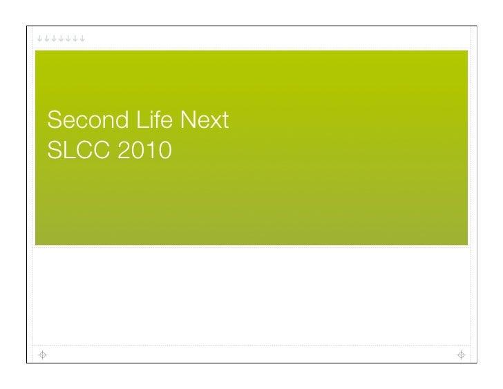 Second Life Next SLCC 2010
