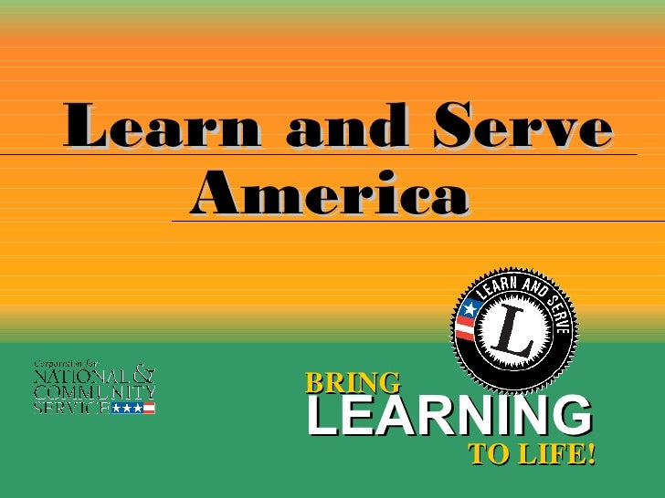 Learn and Serve BRING LEARNING   TO LIFE! America