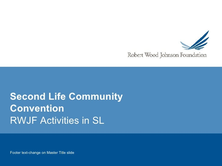 SLCC 2007 Presentation from Robert Wood Johnson, 2