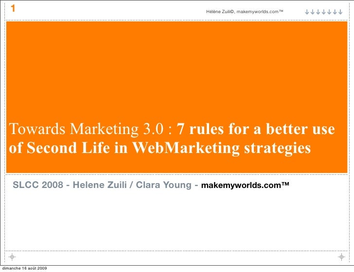 Towards Marketing 3.0 : 7 rules for a better use of Second Life in WebMarketing strategies