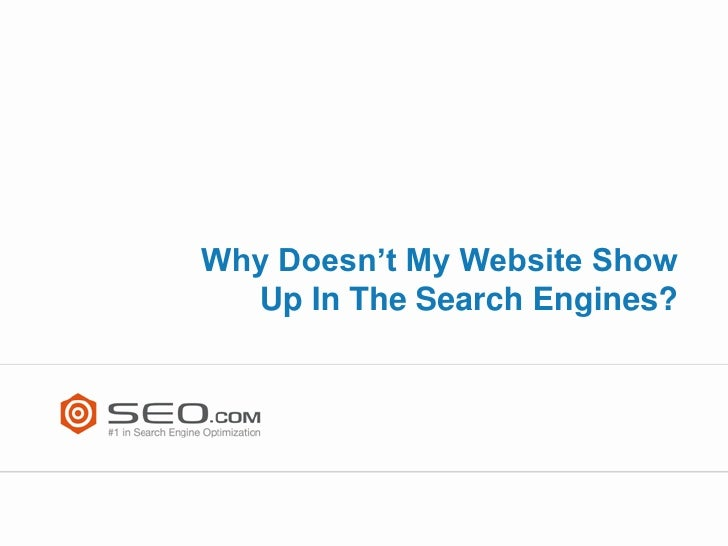 Why Doesn't My Website Show Up In The Search Engines?