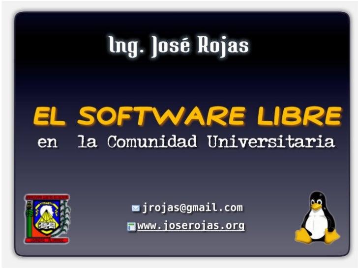 Software Libre en la Comunidad Universitaria por Jose Rojas