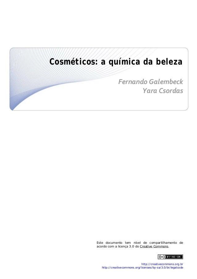 Cosméticos: a química da beleza  FernandoGalembeck YaraCsordas                            ...