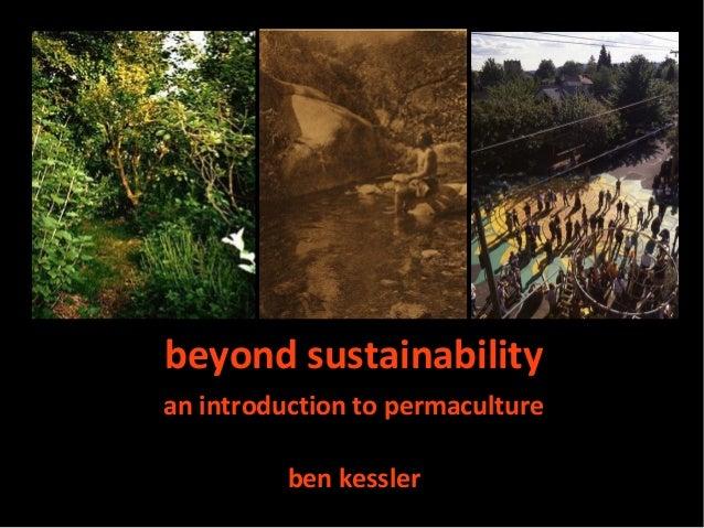 beyond sustainabilityan introduction to permacultureben kessler